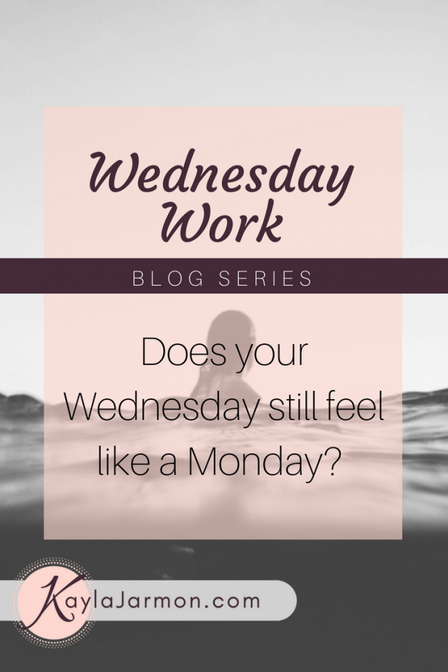 Wednesday Work: Does Your Wednesday Still Feel Like a Monday?