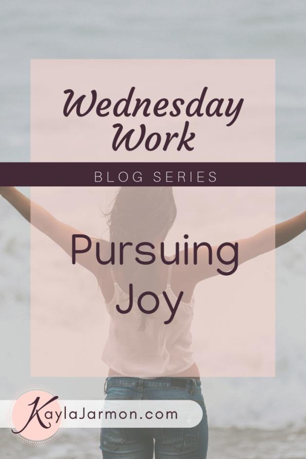 Wednesday Work Blog: Pursuing Joy